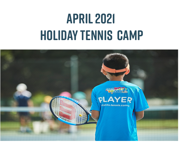 April School Holiday Tennis Camps!